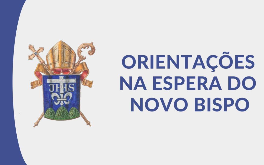 Orientações na espera do novo Bispo