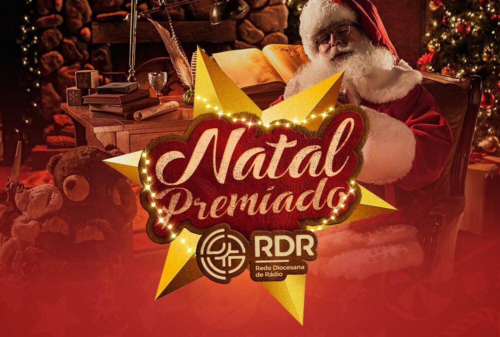 Natal Premiado RDR com mais de 50 prêmios. Participe!